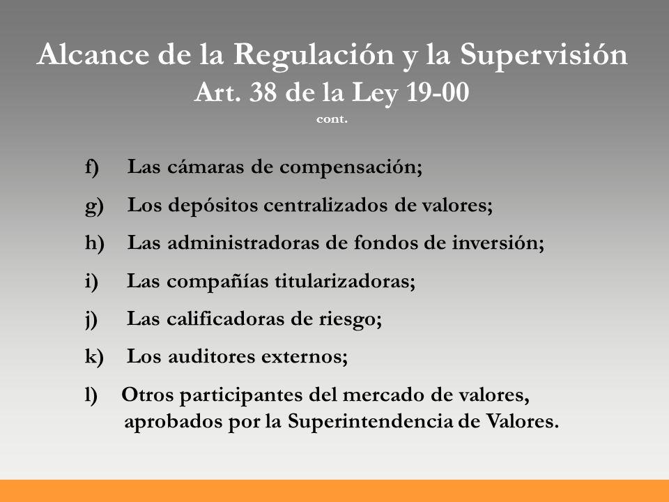 Alcance de la Regulación y la Supervisión Art. 38 de la Ley 19-00 cont.
