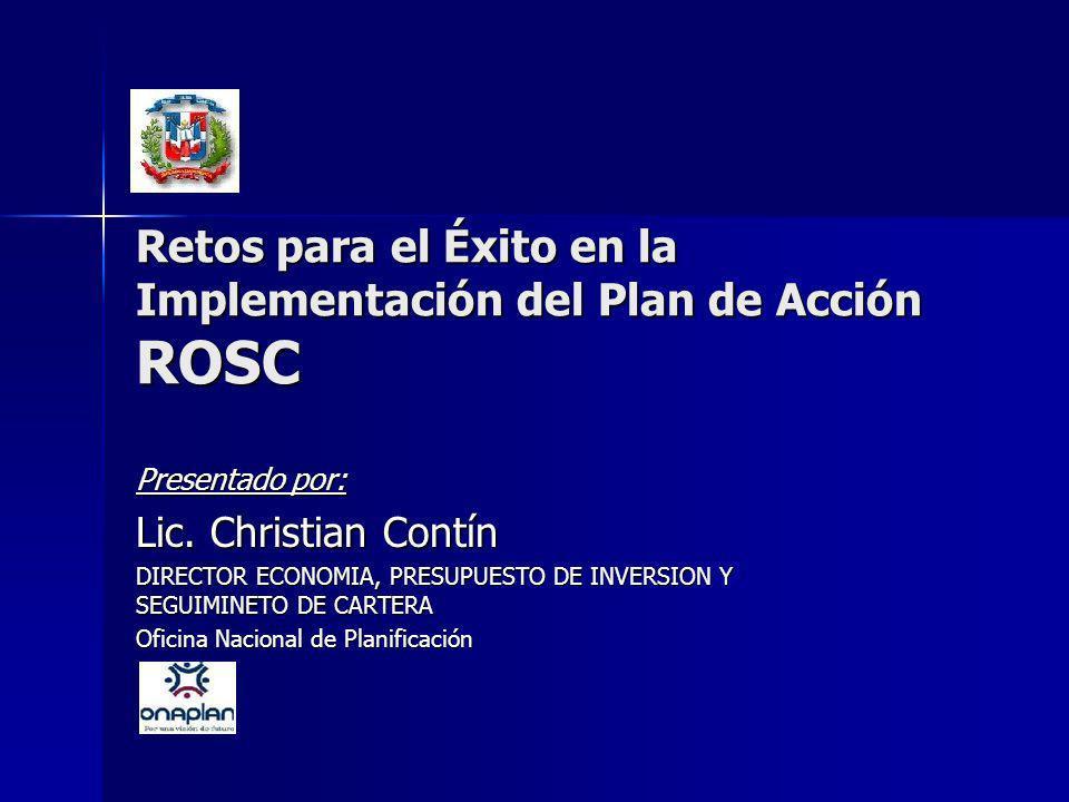 Retos para el Éxito en la Implementación del Plan de Acción ROSC Presentado por: Lic.