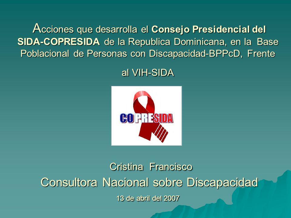 DISCAPACIDAD & VIH-SIDA EN LA REPUBLICA DOMINICANA Contexto Nacional Contexto Nacional La Republica Dominicana comparte su territorio con la Republica de Haití.