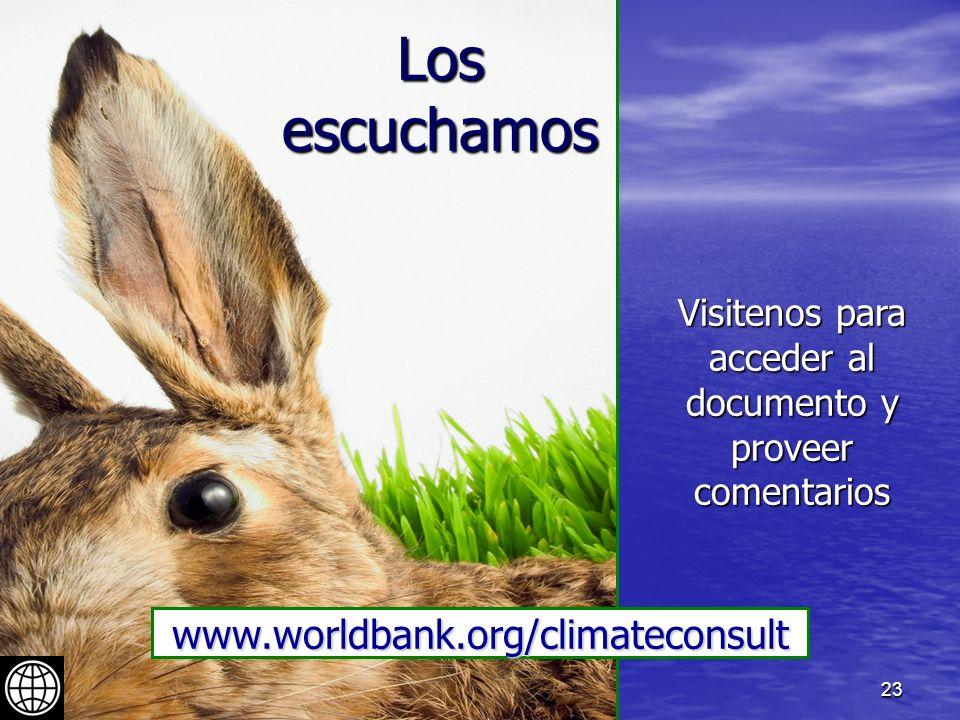 23 Los escuchamos www.worldbank.org/climateconsult Visitenos para acceder al documento y proveer comentarios