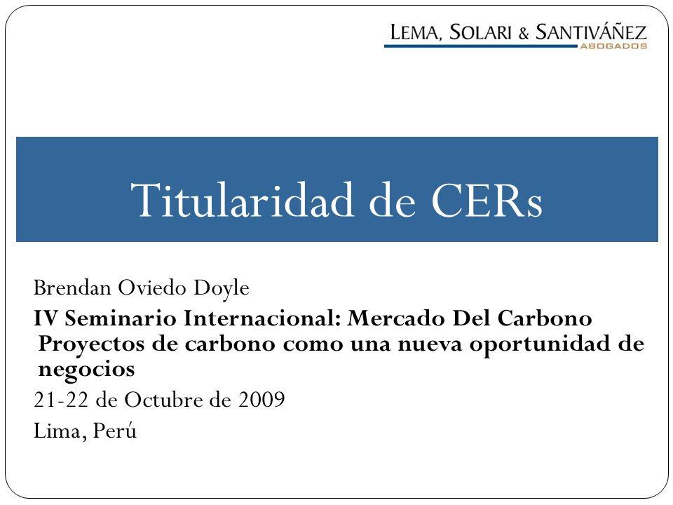 Brendan Oviedo Doyle IV Seminario Internacional: Mercado Del Carbono Proyectos de carbono como una nueva oportunidad de negocios 21-22 de Octubre de 2