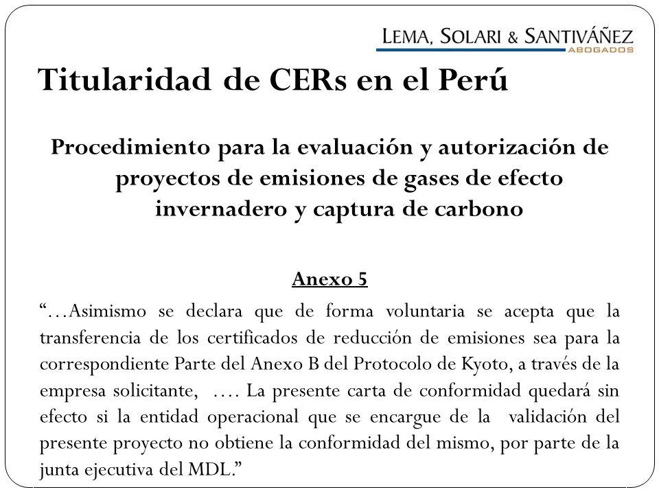 Titularidad de CERs en el Perú Procedimiento para la evaluación y autorización de proyectos de emisiones de gases de efecto invernadero y captura de c