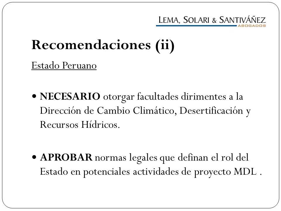 Recomendaciones (ii) Estado Peruano NECESARIO otorgar facultades dirimentes a la Dirección de Cambio Climático, Desertificación y Recursos Hídricos. A