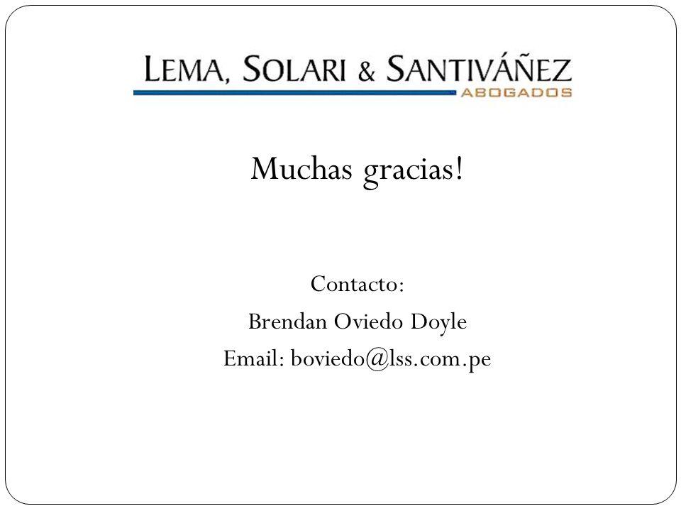 Muchas gracias! Contacto: Brendan Oviedo Doyle Email: boviedo@lss.com.pe