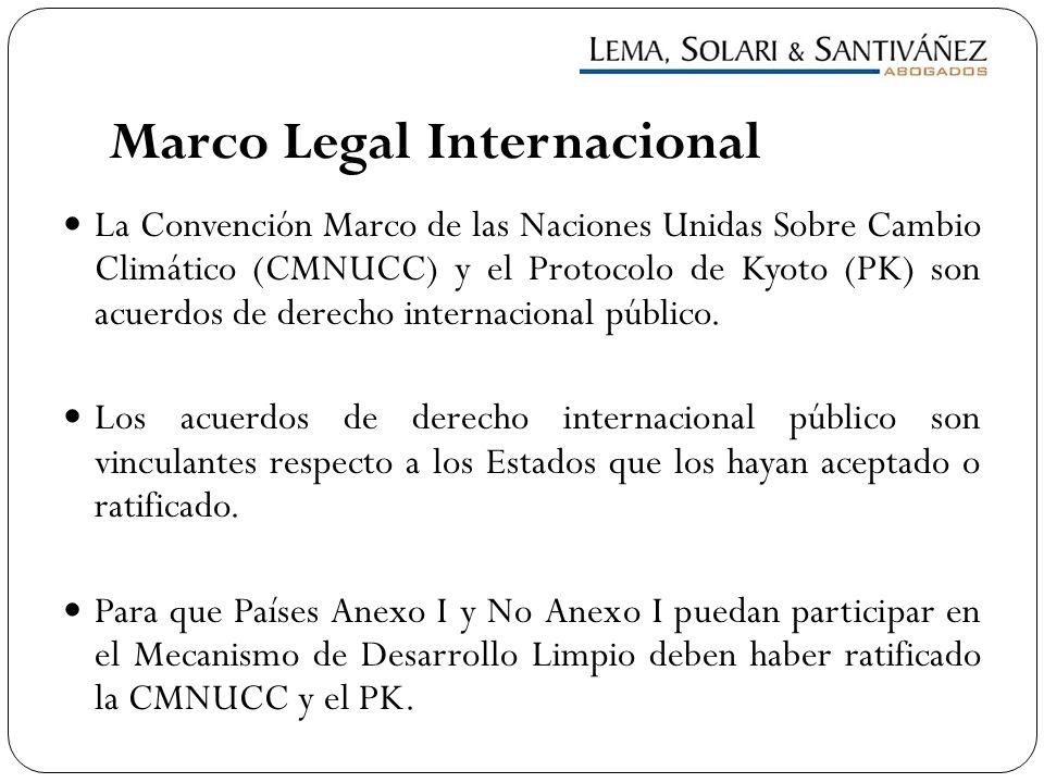 Marco Legal Internacional La Convención Marco de las Naciones Unidas Sobre Cambio Climático (CMNUCC) y el Protocolo de Kyoto (PK) son acuerdos de dere