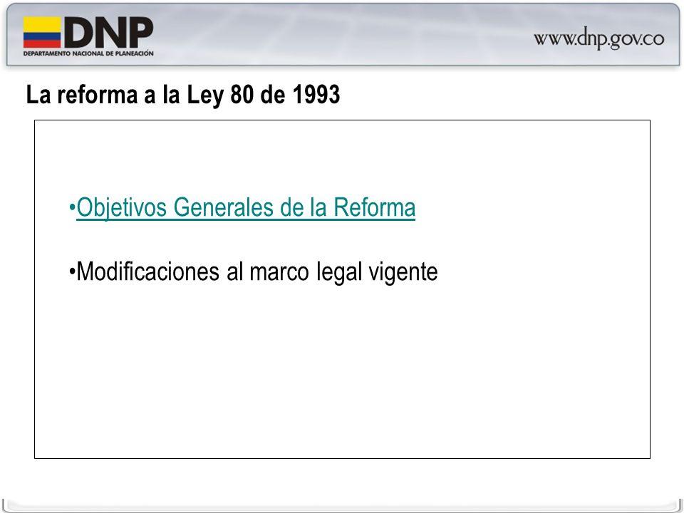 - Contratación más transparente - Contratación más eficiente La reforma a la Ley 80 de 1993
