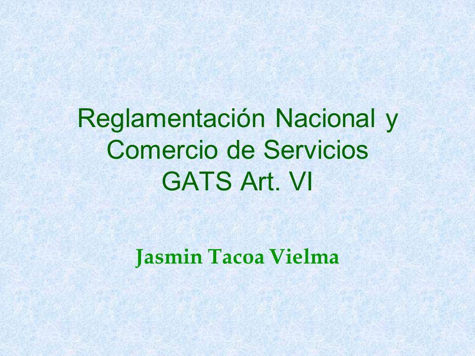 Reglamentación Nacional y Comercio de Servicios GATS Art. VI Jasmin Tacoa Vielma