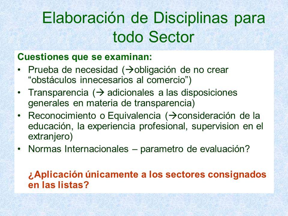 Elaboración de Disciplinas para todo Sector Cuestiones que se examinan: Prueba de necesidad ( obligación de no crear obstáculos innecesarios al comerc