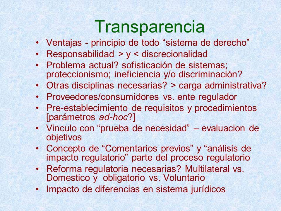 Transparencia Ventajas - principio de todo sistema de derecho Responsabilidad > y < discrecionalidad Problema actual? sofisticación de sistemas; prote