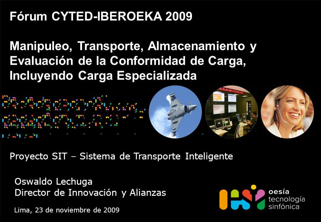 Fórum CYTED-IBEROEKA 2009 Manipuleo, Transporte, Almacenamiento y Evaluación de la Conformidad de Carga, Incluyendo Carga Especializada 12 de enero de