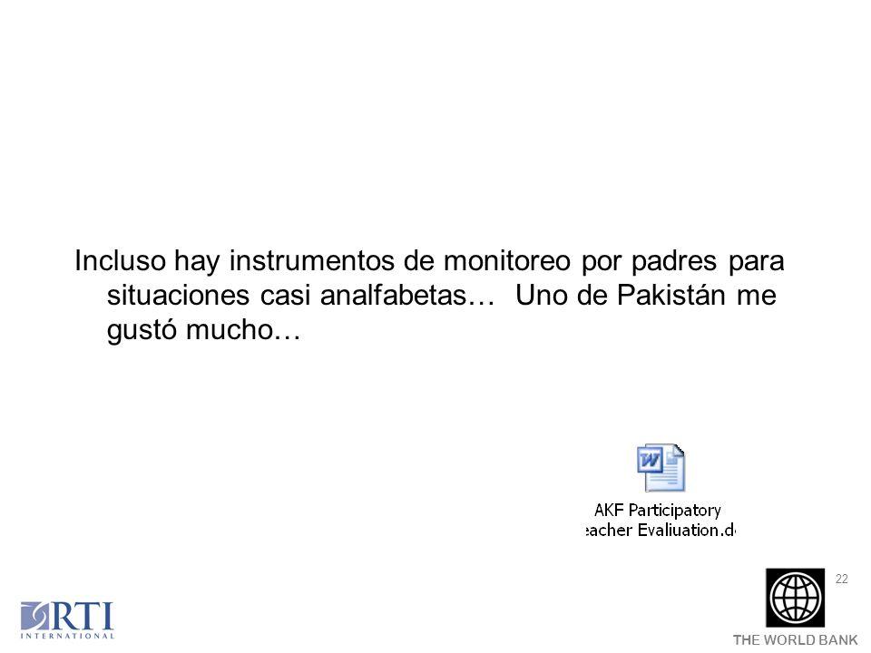 THE WORLD BANK 22 Incluso hay instrumentos de monitoreo por padres para situaciones casi analfabetas… Uno de Pakistán me gustó mucho…