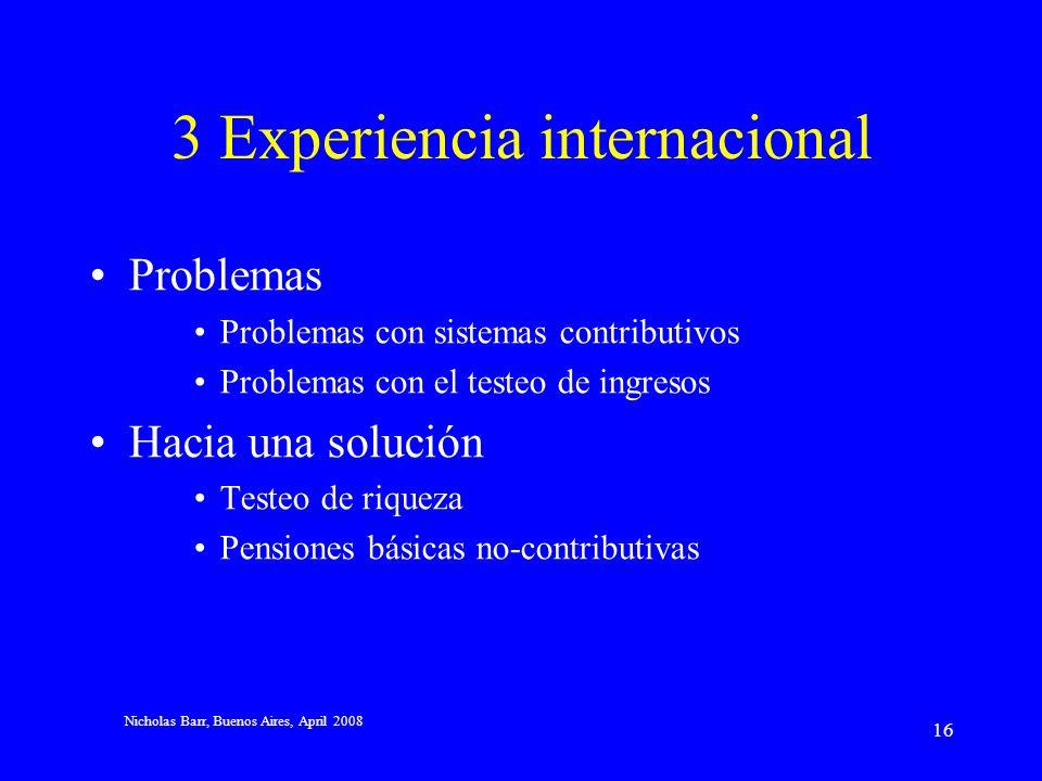Nicholas Barr, Buenos Aires, April 2008 15 Beneficios para niños Los beneficios para los niños son, por lo general, bien focalizados Esto no es un acc