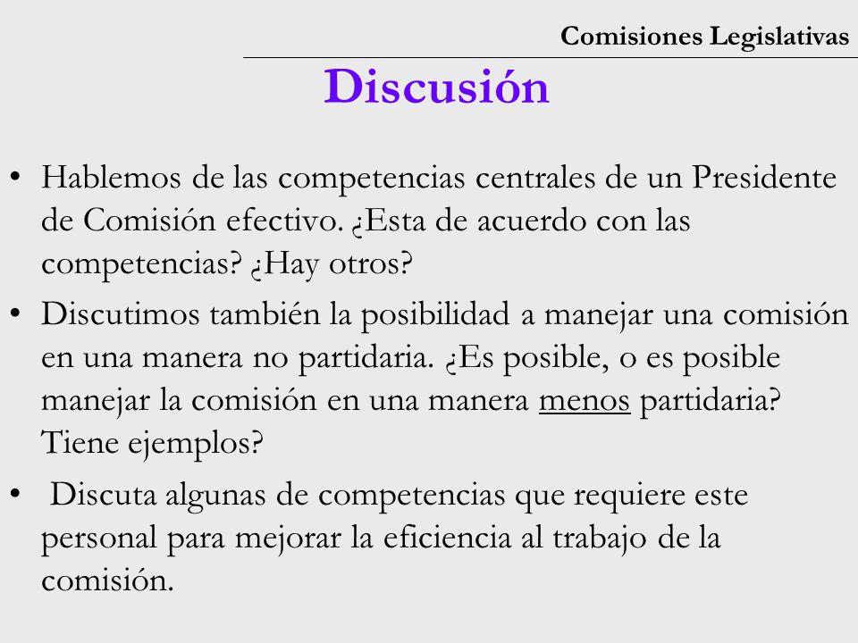 Comisiones Legislativas Discusión Hablemos de las competencias centrales de un Presidente de Comisión efectivo.