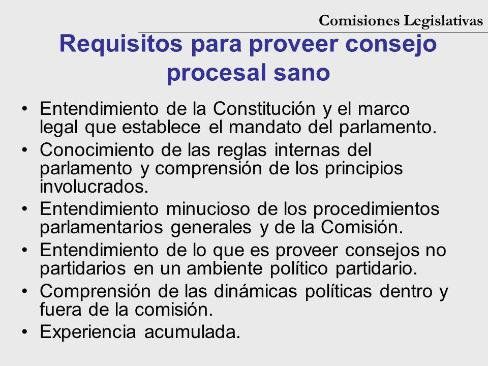 Requisitos para proveer consejo procesal sano Entendimiento de la Constitución y el marco legal que establece el mandato del parlamento. Conocimiento