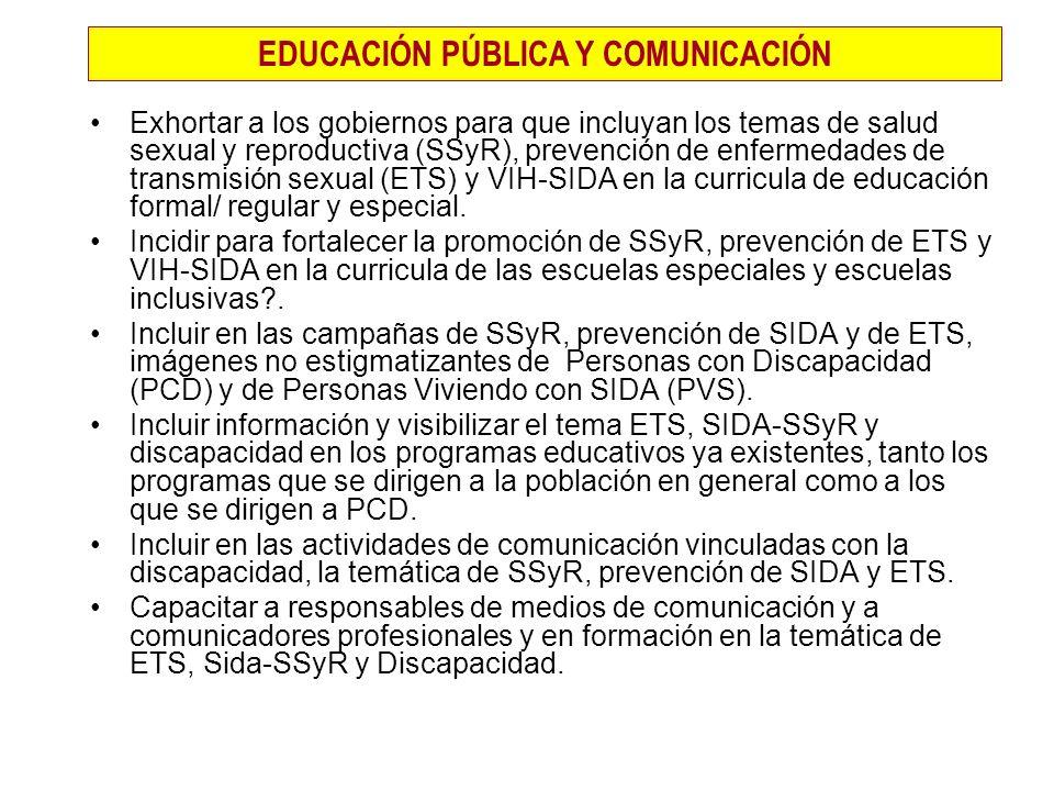 Exhortar a los gobiernos para que incluyan los temas de salud sexual y reproductiva (SSyR), prevención de enfermedades de transmisión sexual (ETS) y V