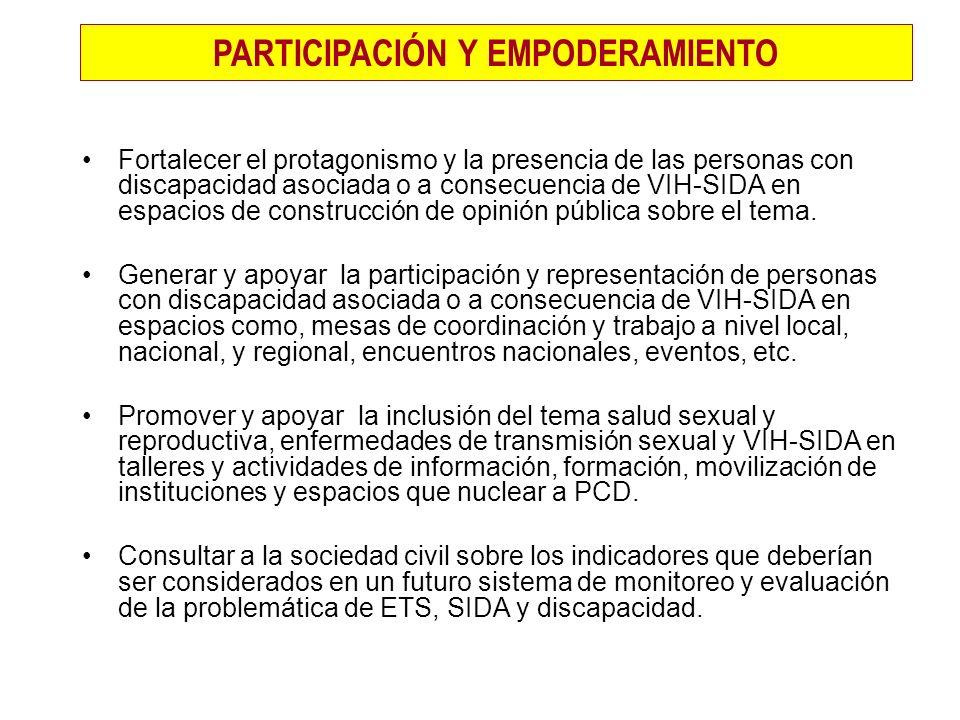 Fortalecer el protagonismo y la presencia de las personas con discapacidad asociada o a consecuencia de VIH-SIDA en espacios de construcción de opinió
