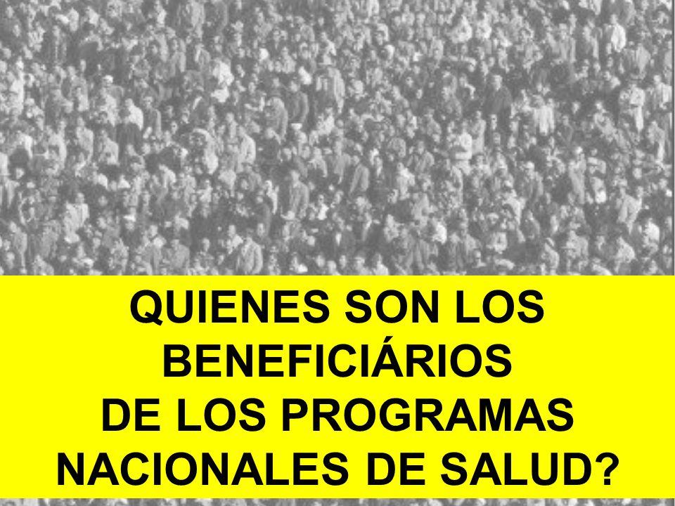 Fonte: ONU – Prospectivas de Urbanização no Mundo QUIENES SON LOS BENEFICIÁRIOS DE LOS PROGRAMAS NACIONALES DE SALUD?