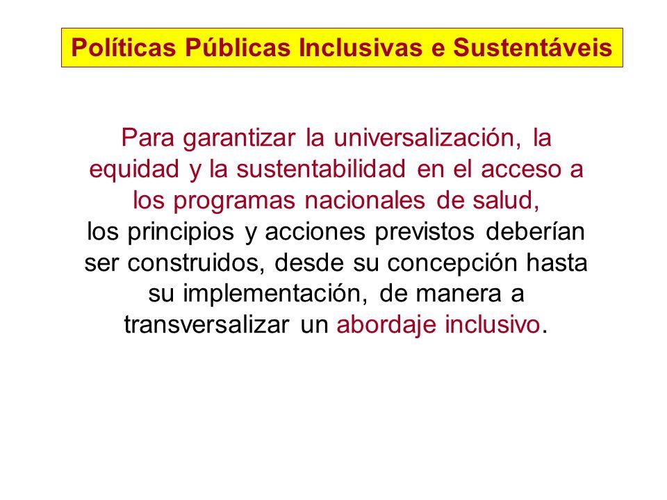 Políticas Públicas Inclusivas e Sustentáveis Para garantizar la universalización, la equidad y la sustentabilidad en el acceso a los programas naciona