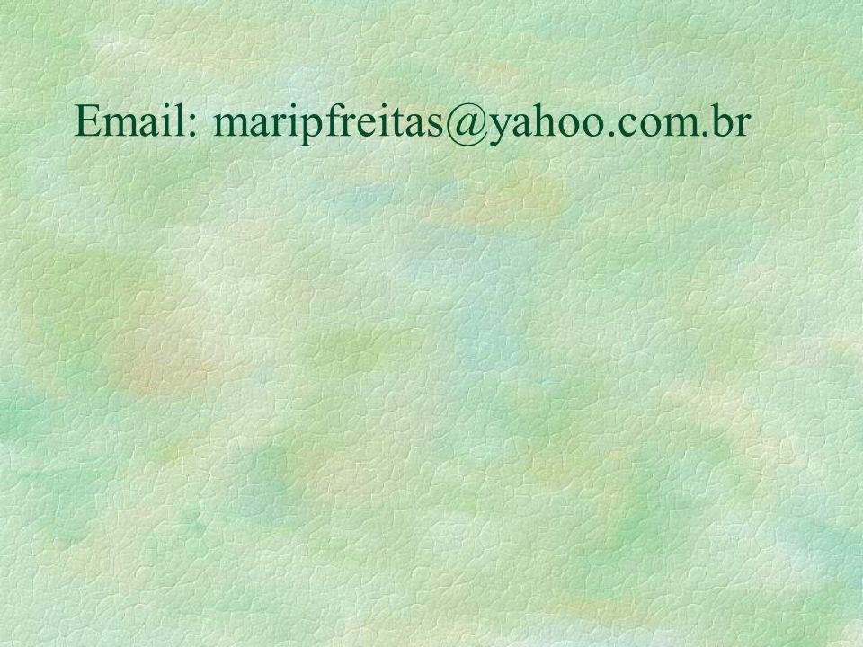 Email: maripfreitas@yahoo.com.br