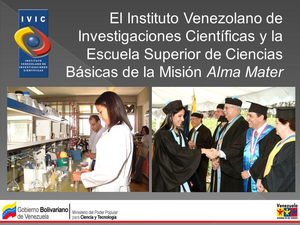 1954: Instituto Venezolano de Neurología e Investigaciones Cerebrales (IVNIC) 1959: Instituto Venezolano de Investigaciones Científicas (IVIC) 1971: Centro de Estudios Avanzados 2009: Escuela Superior de Ciencias Básicas