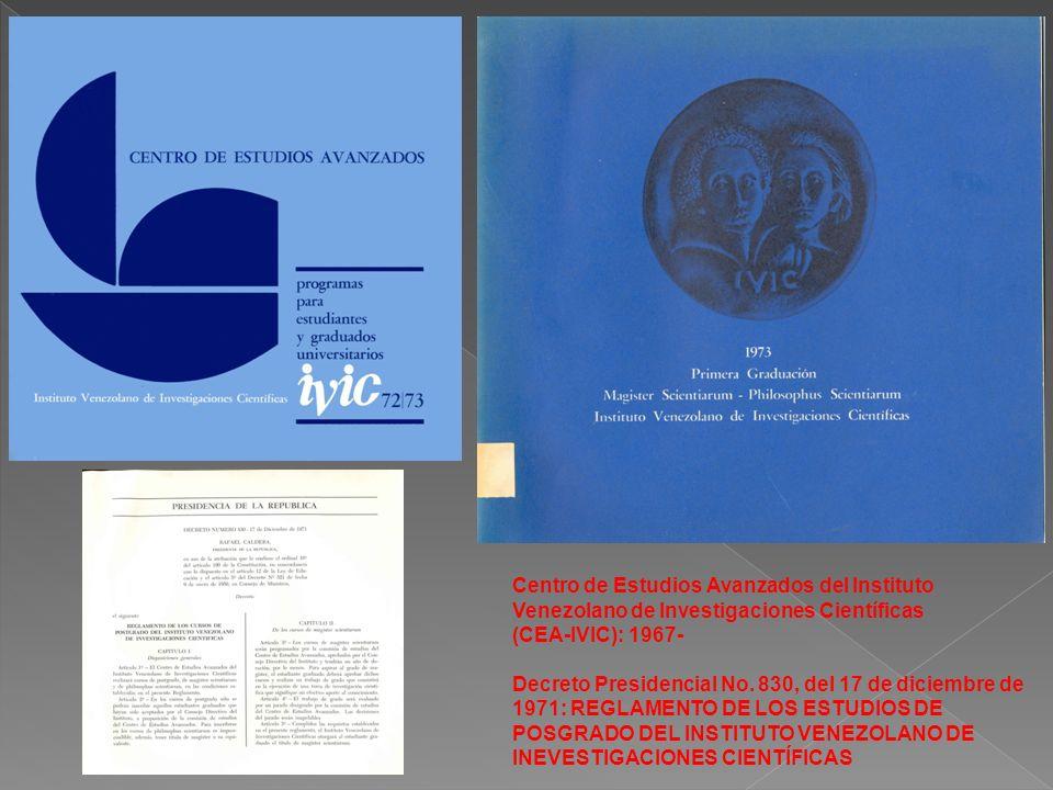Centro de Estudios Avanzados del Instituto Venezolano de Investigaciones Científicas (CEA-IVIC): 1967- Decreto Presidencial No. 830, del 17 de diciemb