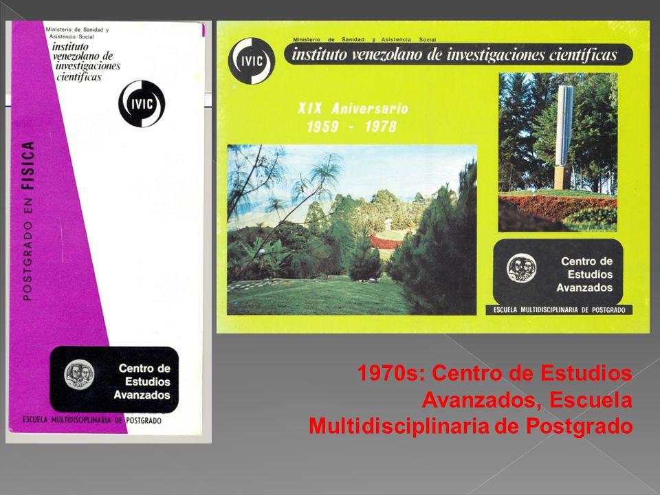 1970s: Centro de Estudios Avanzados, Escuela Multidisciplinaria de Postgrado