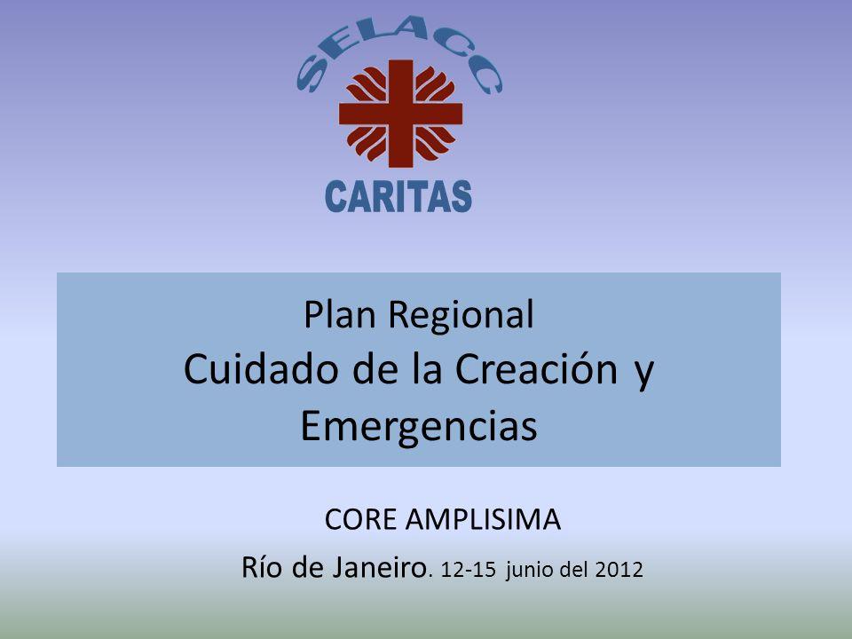 Plan Regional Cuidado de la Creación y Emergencias CORE AMPLISIMA Río de Janeiro. 12-15 junio del 2012