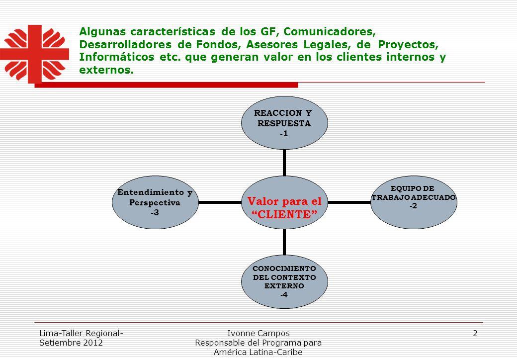 Lima-Taller Regional- Setiembre 2012 Ivonne Campos Responsable del Programa para América Latina-Caribe 2 Algunas características de los GF, Comunicado