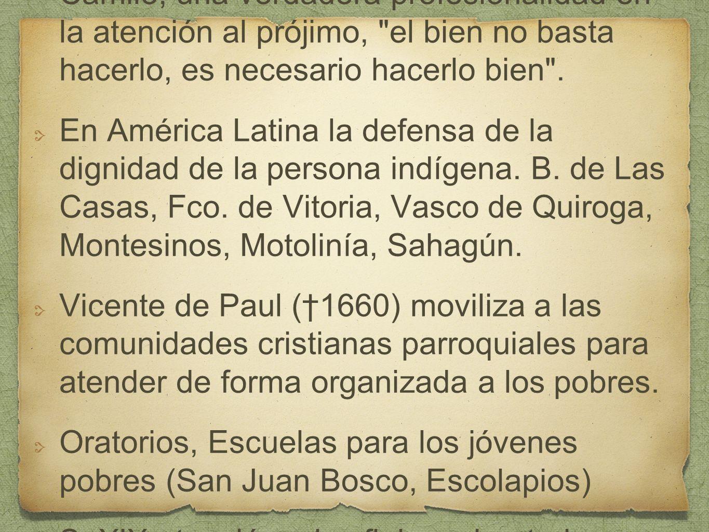S. XVI, XVIII, San Juan de Dios, San Camilo, una verdadera profesionalidad en la atención al prójimo,