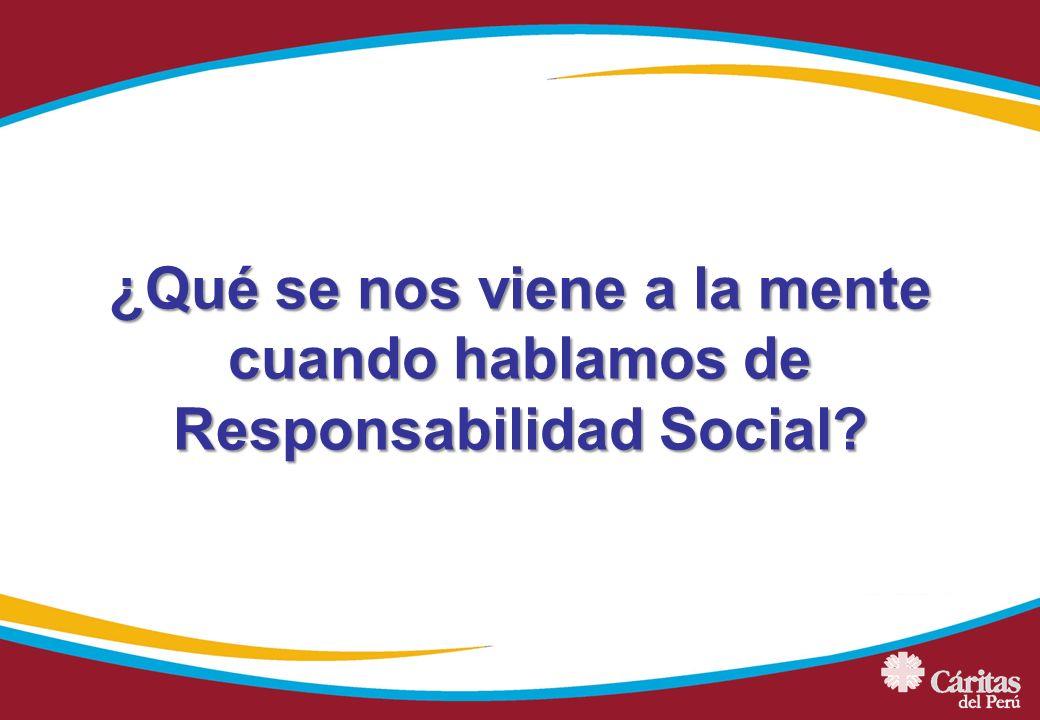 ¿Qué se nos viene a la mente cuando hablamos de Responsabilidad Social?