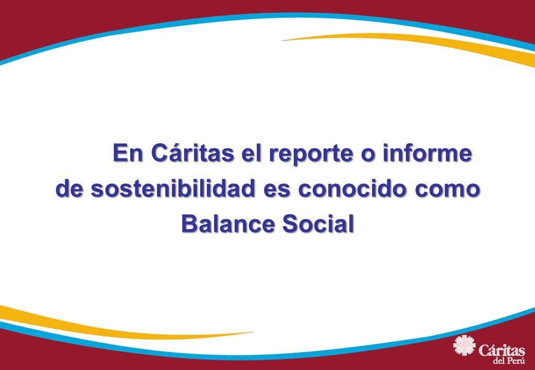 En Cáritas el reporte o informe de sostenibilidad es conocido como Balance Social