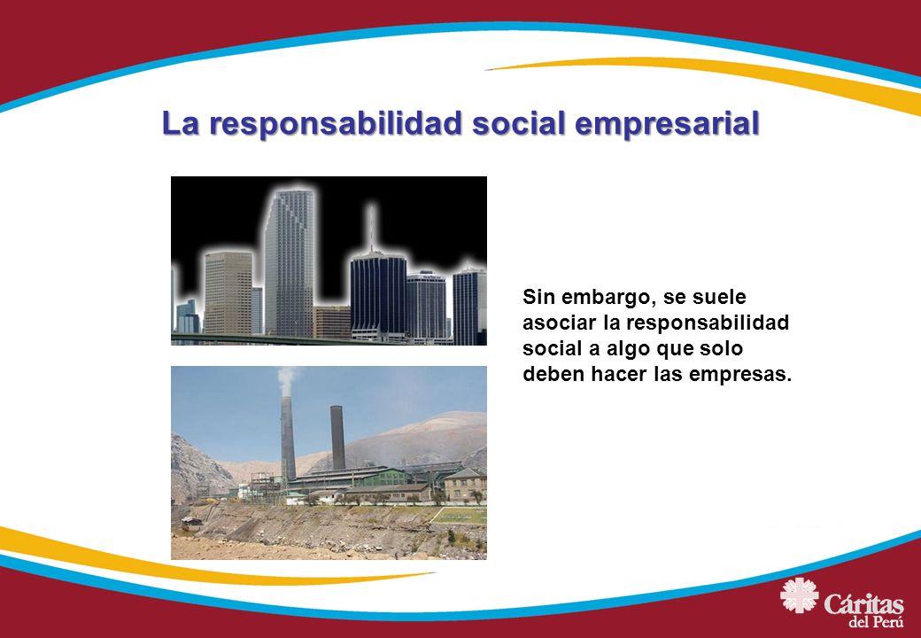 Sin embargo, se suele asociar la responsabilidad social a algo que solo deben hacer las empresas. La responsabilidad social empresarial