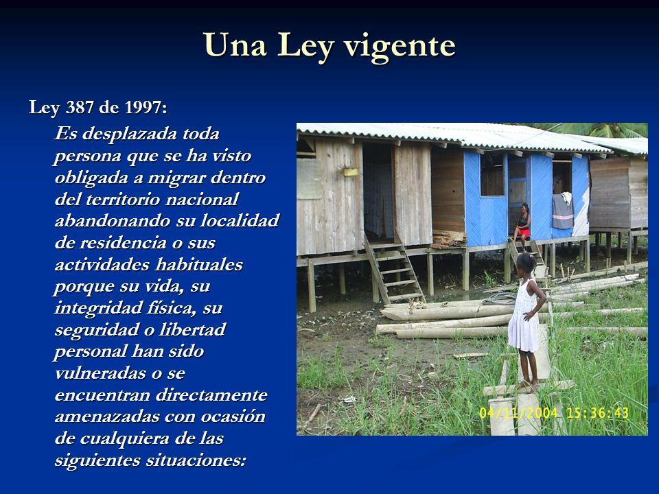 Una Ley vigente Ley 387 de 1997: Es desplazada toda persona que se ha visto obligada a migrar dentro del territorio nacional abandonando su localidad