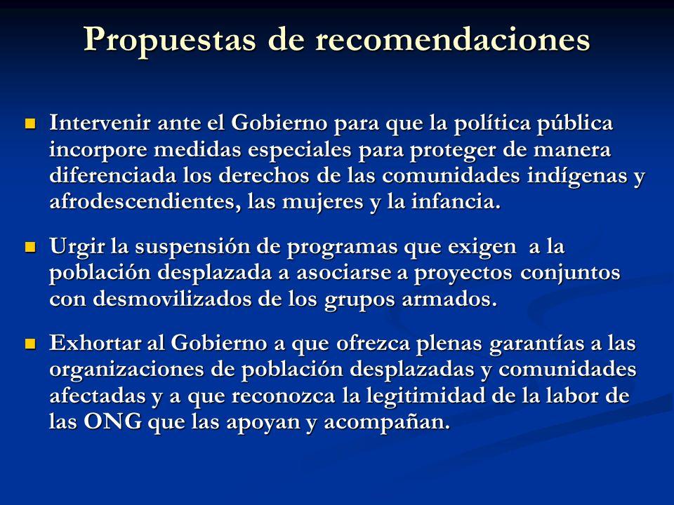 Propuestas de recomendaciones Intervenir ante el Gobierno para que la política pública incorpore medidas especiales para proteger de manera diferencia