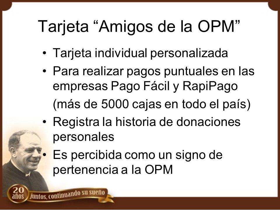 Tarjeta Amigos de la OPM Tarjeta individual personalizada Para realizar pagos puntuales en las empresas Pago Fácil y RapiPago (más de 5000 cajas en to