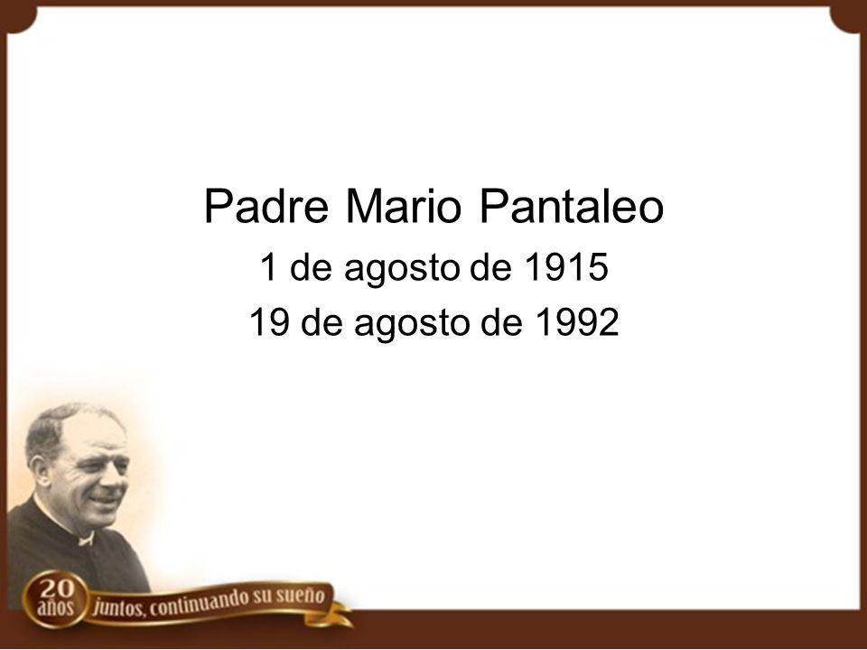Padre Mario Pantaleo 1 de agosto de 1915 19 de agosto de 1992