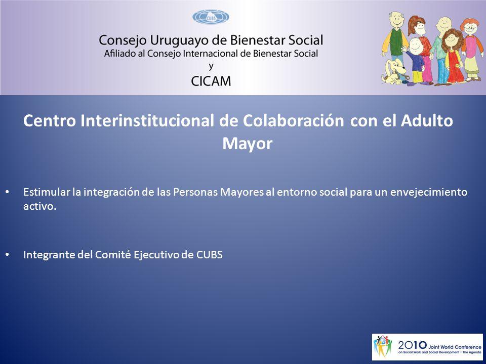 Centro Interinstitucional de Colaboración con el Adulto Mayor Estimular la integración de las Personas Mayores al entorno social para un envejecimiento activo.