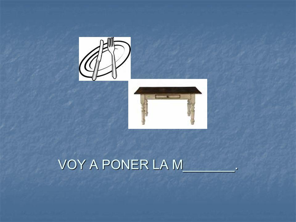 VOY A PONER LA M_______.