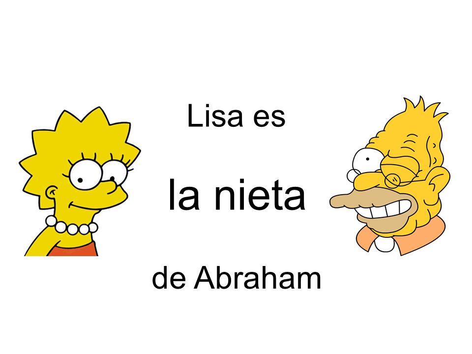 la nieta Lisa es de Abraham