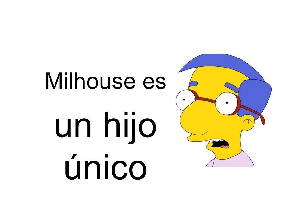un hijo único Milhouse es