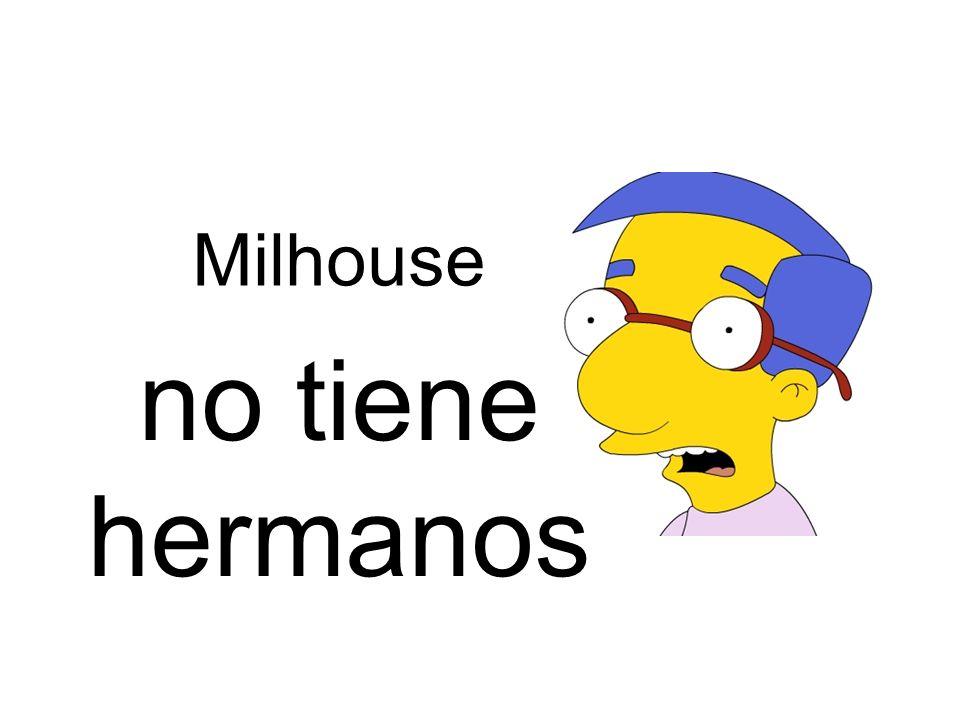 no tiene hermanos Milhouse