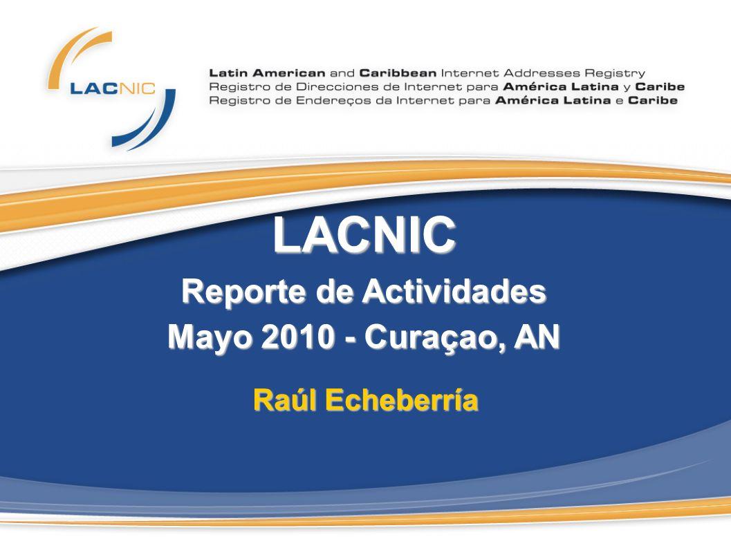 LACNIC Reporte de Actividades Mayo 2010 - Curaçao, AN Raúl Echeberría