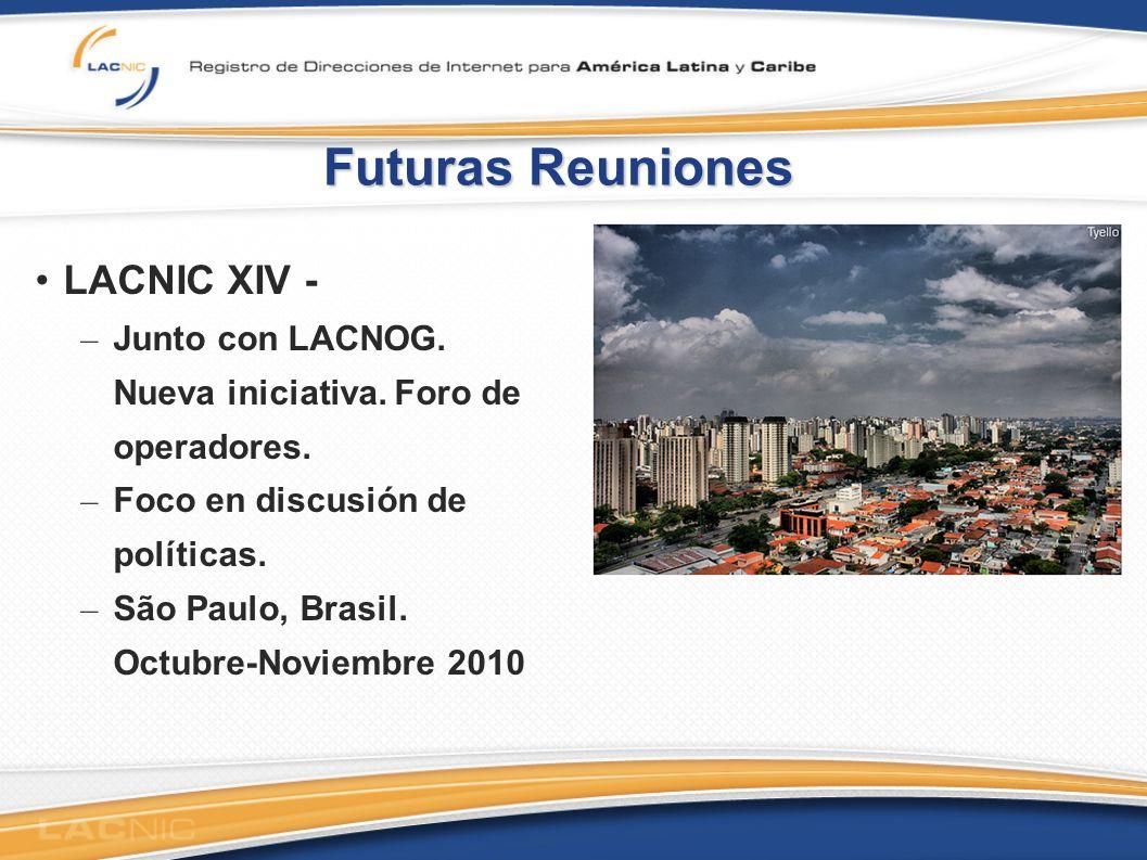Futuras Reuniones LACNIC XIV - – Junto con LACNOG.