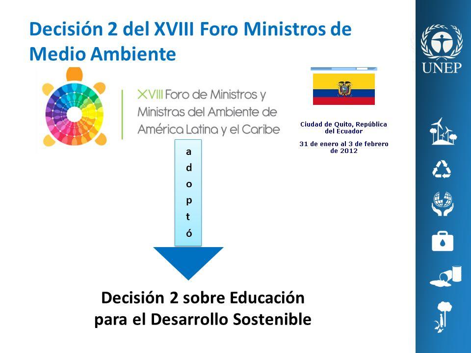 Decisión 2 sobre Educación para el Desarrollo Sostenible Decisión 2 del XVIII Foro Ministros de Medio Ambiente