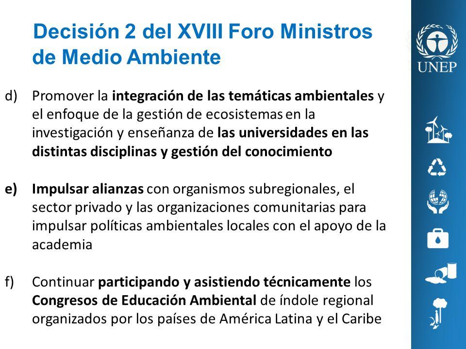Decisión 2 del XVIII Foro Ministros de Medio Ambiente d)Promover la integración de las temáticas ambientales y el enfoque de la gestión de ecosistemas