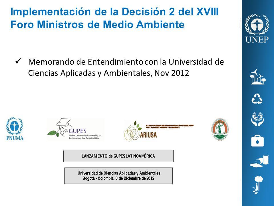 Memorando de Entendimiento con la Universidad de Ciencias Aplicadas y Ambientales, Nov 2012 Implementación de la Decisión 2 del XVIII Foro Ministros d