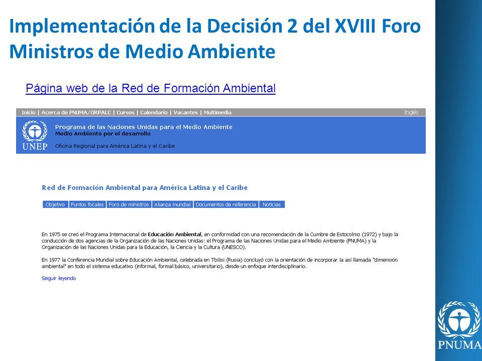 Implementación de la Decisión 2 del XVIII Foro Ministros de Medio Ambiente Página web de la Red de Formación Ambiental