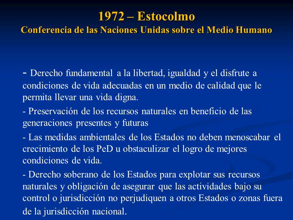 1972 – Estocolmo Conferencia de las Naciones Unidas sobre el Medio Humano - Derecho fundamental a la libertad, igualdad y el disfrute a condiciones de
