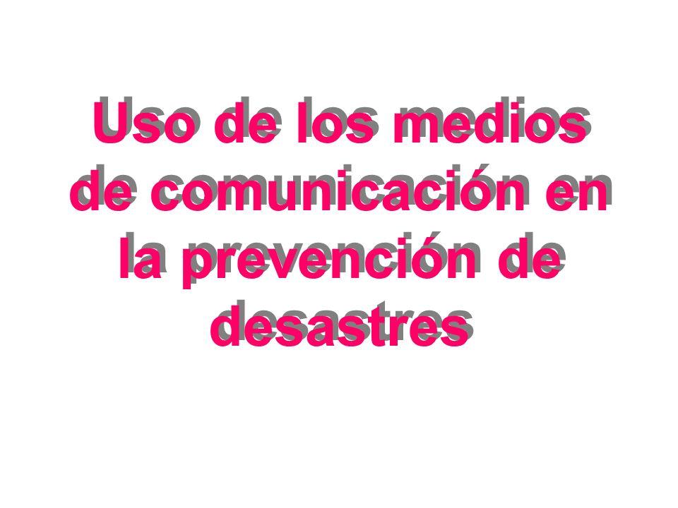 Uso de los medios de comunicación en la prevención de desastres