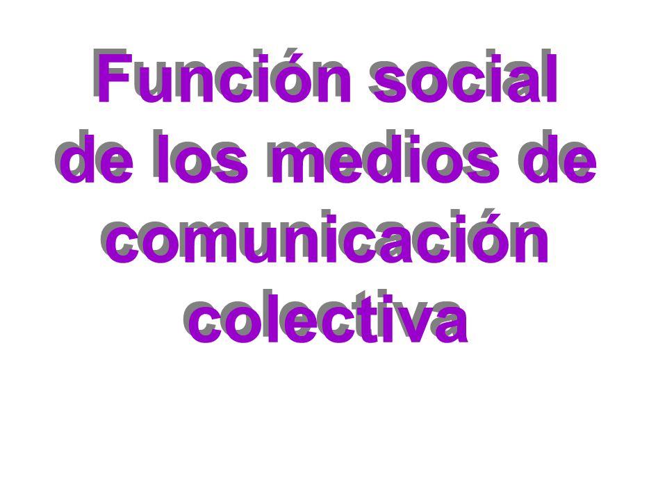 Poseen gran importancia social como informadores y formadores de opinión.
